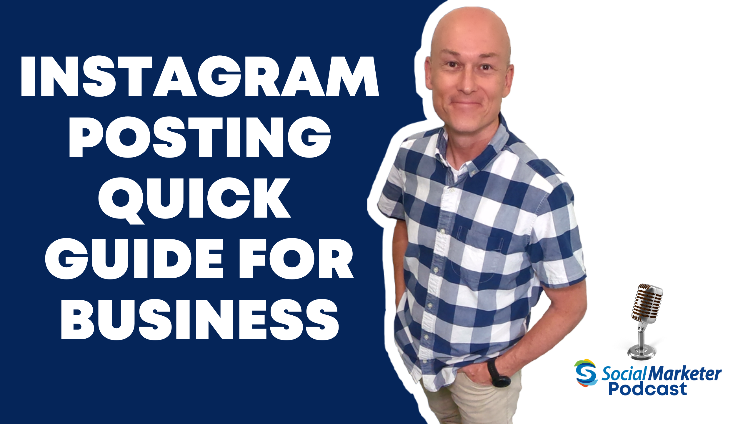 Instagram Posting Quick Guide For Business - Social Marketer Podcast with Brent Purves