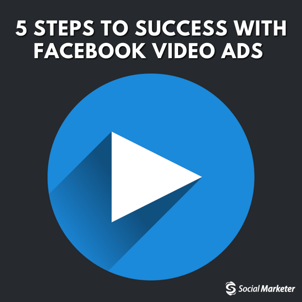 facebook video ads - social media marketing tips