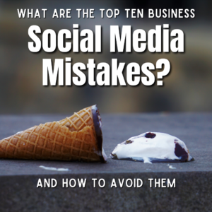 top 10 business social media mistakes